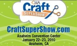 CHA Craft Super Show Winter 2010